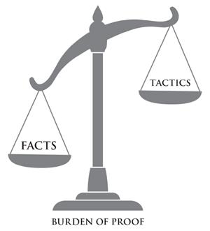Burden of Proof- Facts vs Tactics